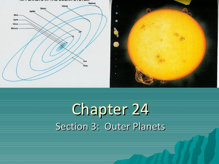 Chapter 24 Section 3:  Outer Planets