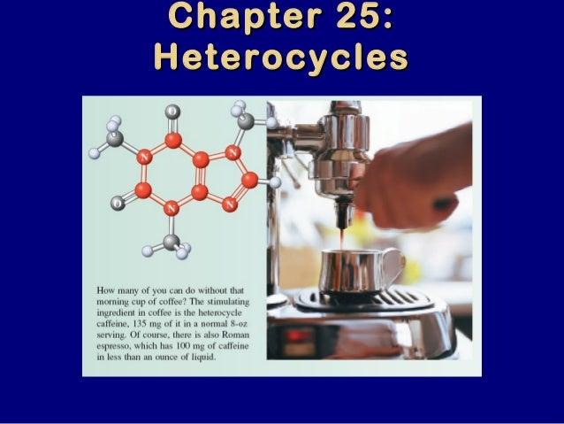 Chapter 25:Chapter 25: HeterocyclesHeterocycles