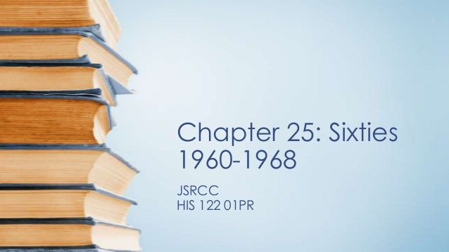 Chapter 25: Sixties 1960-1968