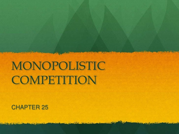 Chapter 25 monopolistic competition