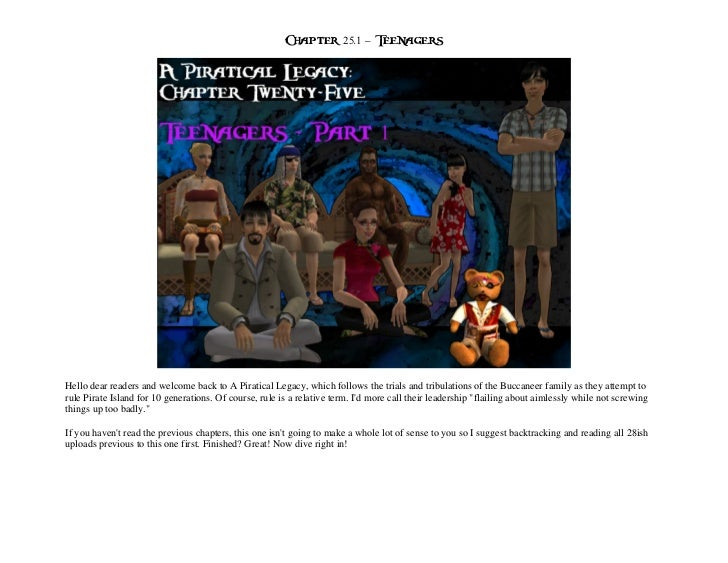 Chapter 25.1 – TeenagersHello dear readers and welcome back to A Piratical Legacy, which follows the trials and tribulatio...