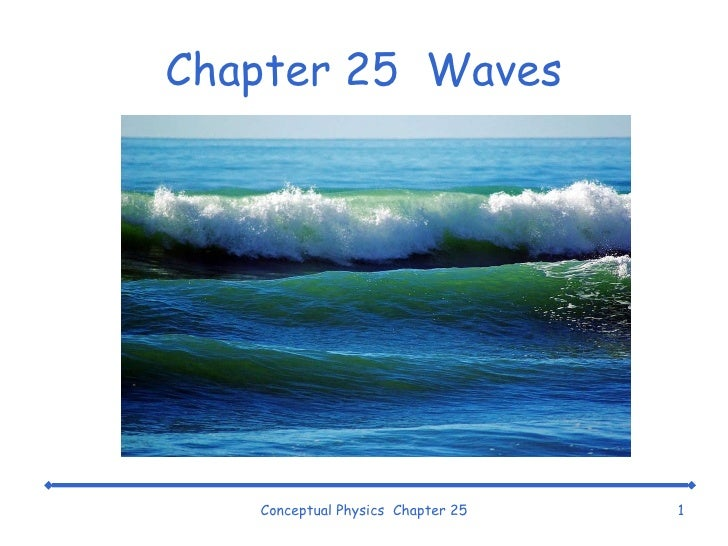 Chapter 25  Waves Conceptual Physics  Chapter 25