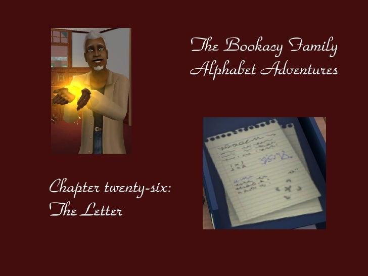 The Bookacy Family Alphabet Adventures, ch. 26