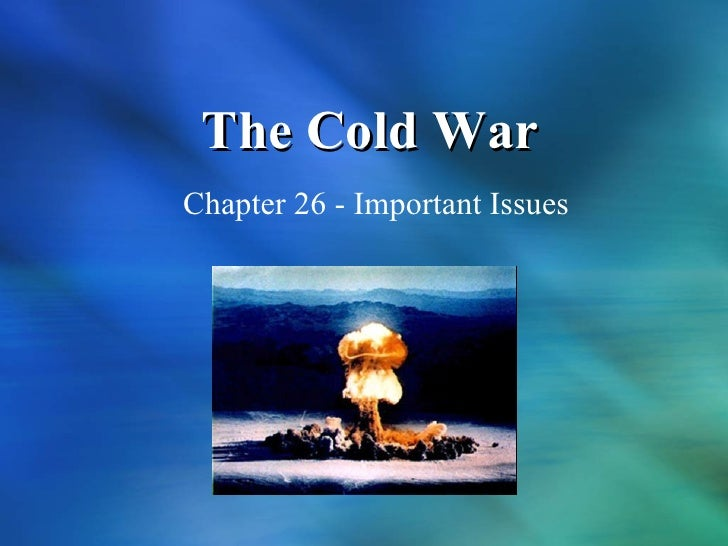 The Cold War Chapter 26 - Important Issues