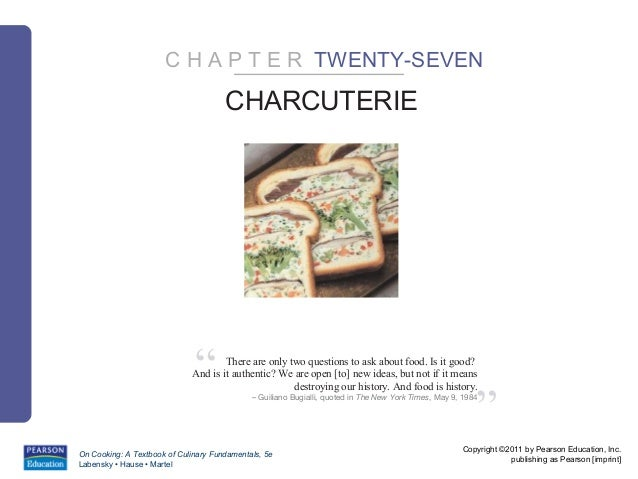 """C H A P T E R TWENTY-SEVEN                                      CHARCUTERIE                              """"      There are ..."""