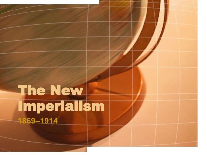 The New Imperialism 1869–1914