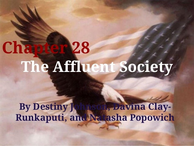 Chapter 28  The Affluent Society  By Destiny Johnson, Davina Clay- Runkaputi, and Natasha Popowich