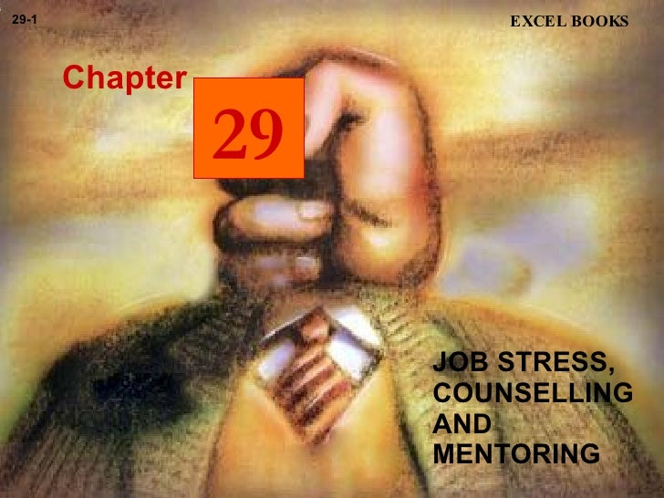 JOB STRESS, COUNSELLING AND MENTORING  Chapter EXCEL BOOKS 29-1 29