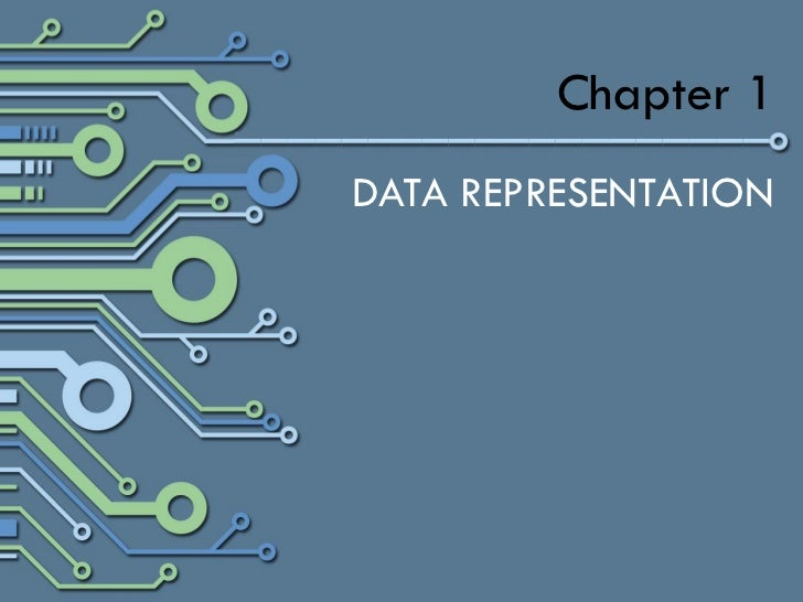 Chapter 1DATA REPRESENTATION