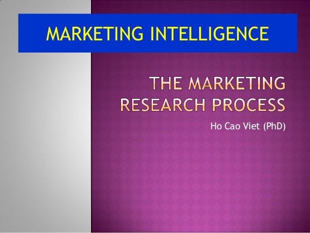 Ho Cao Viet (PhD) MARKETING INTELLIGENCE