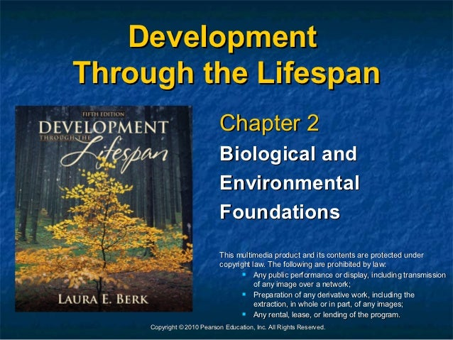 DevelopmentThrough the Lifespan                             Chapter 2                             Biological and          ...