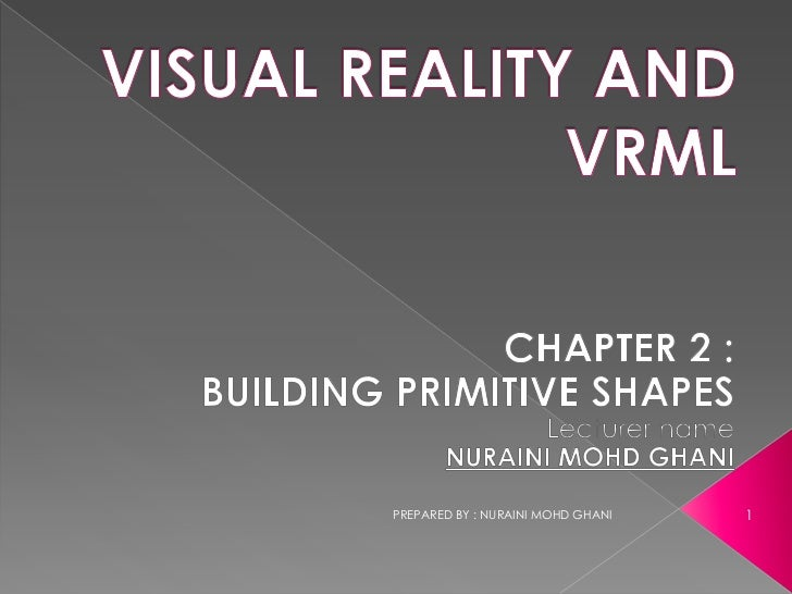 VISUAL REALITY AND VRML [Chapter 2 - BUILDING PRIMITIVE SHAPES]