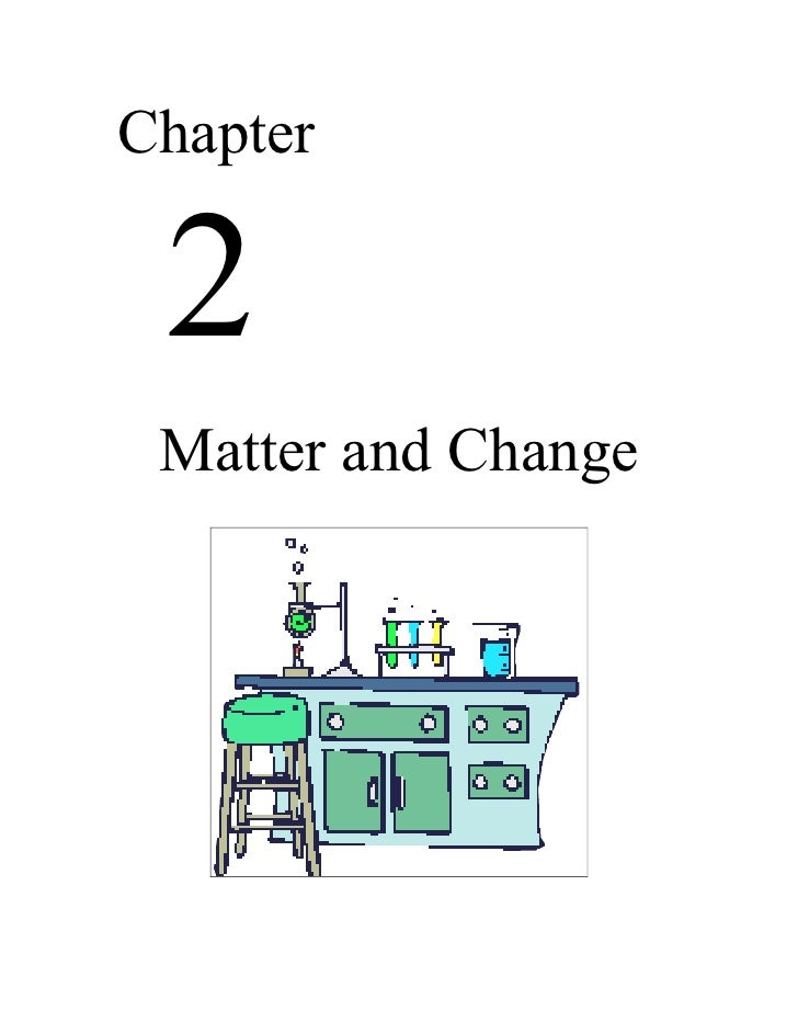 Chemistry - Chp 2 - Matter and Change - Notes