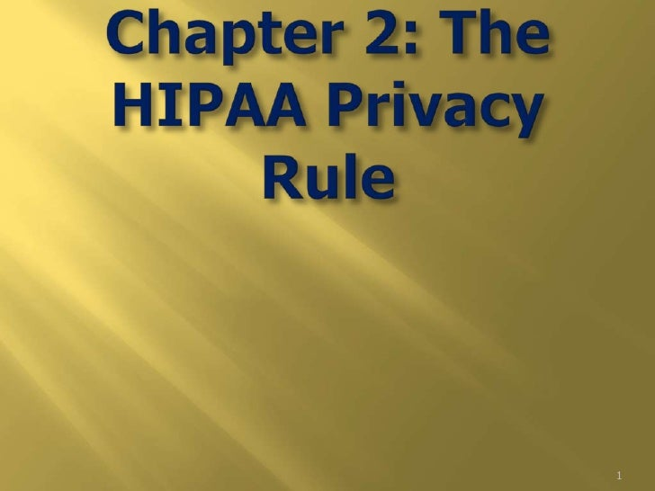 Chapter 2: The HIPAA Privacy Rule<br />1<br />