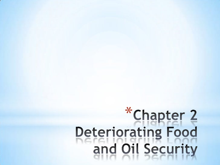 Chapter 2 Deteriorating Food and Oil Security<br />