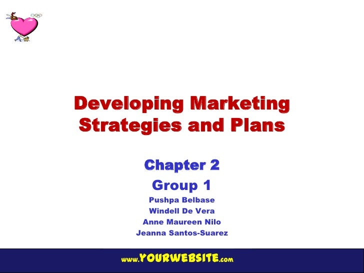 Developing MarketingStrategies and Plans           Chapter 2            Group 1          Pushpa Belbase          Windell D...