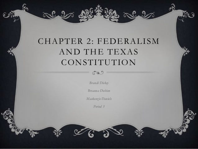 Chapter 2 federalism and the texas constitution