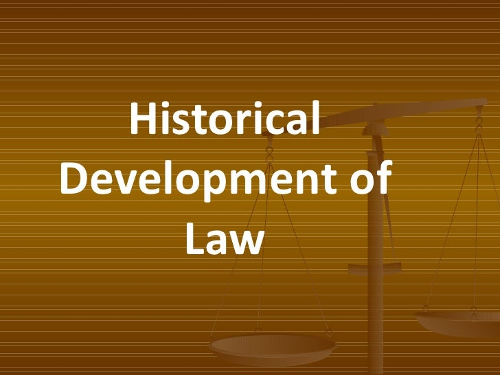 Historical Development of Law