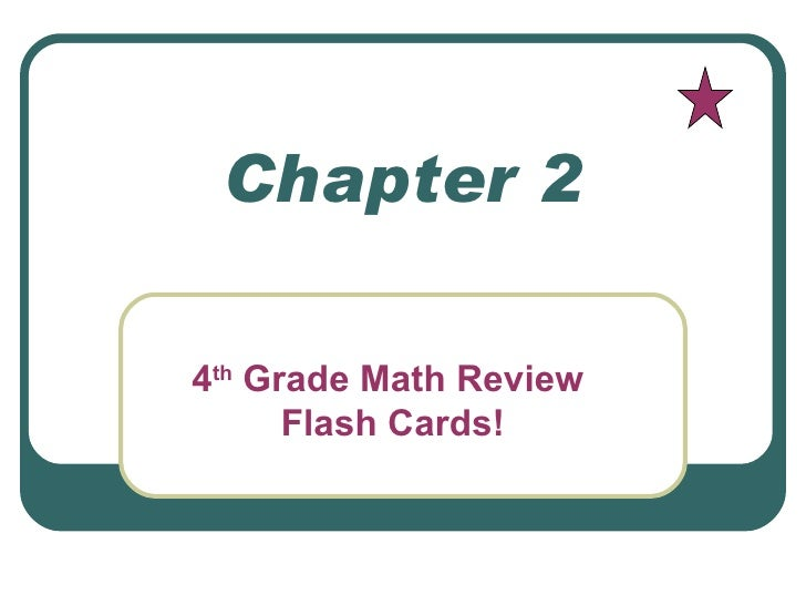 Chapter 2 4 th  Grade Math Review  Flash Cards!
