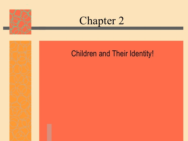 Chapter 2 Children and Their Identity!
