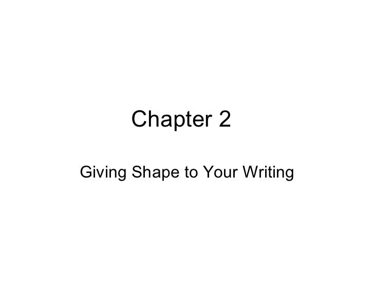 Chapter 2 Giving Shape to Your Writing