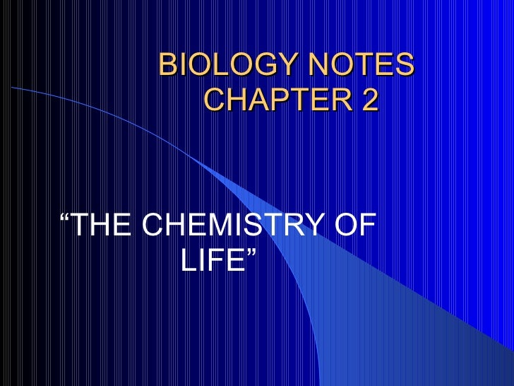 "BIOLOGY NOTES  CHAPTER 2 "" THE CHEMISTRY OF LIFE"""
