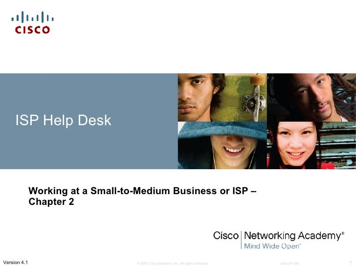 ISP Help Desk              Working at a Small-to-Medium Business or ISP –              Chapter 2Version 4.1               ...