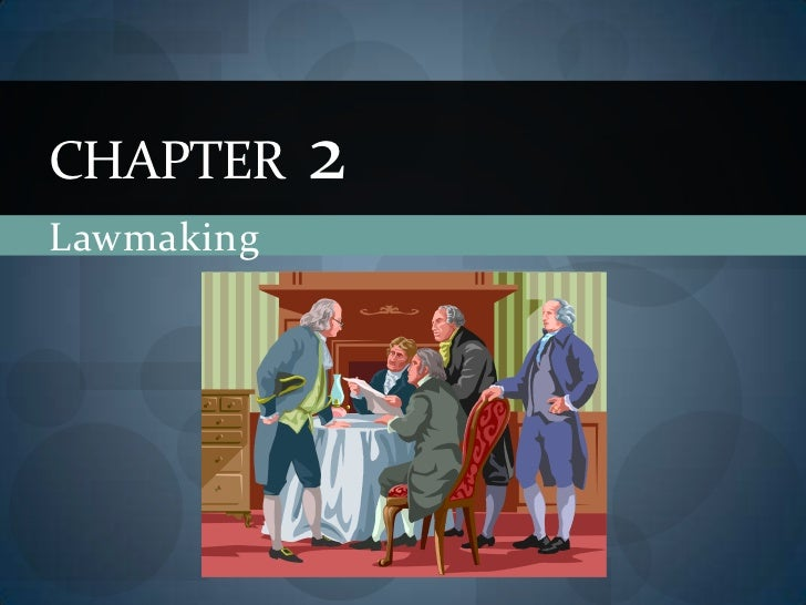 Lawmaking<br />CHAPTER  2<br />