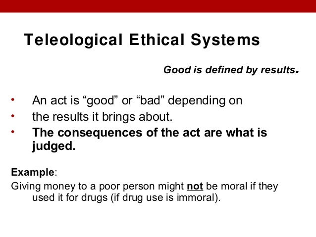 difference between teleological and deontological theories Teleological ethical theories,  however, it is also important to note that there is a difference between deontological ethics and moral absolutism[5.