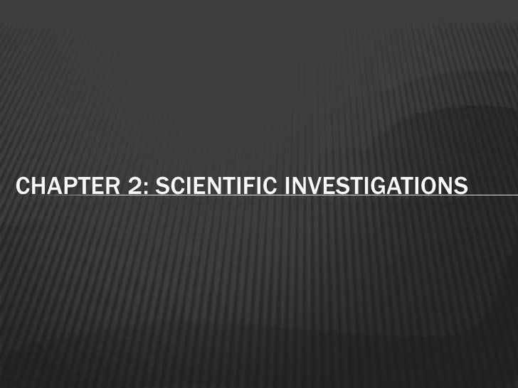 Chapter 2: SCIENTIFIC INVESTIGATIONS <br />