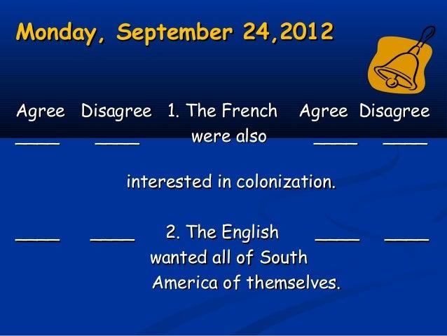 Monday, September 24,2012Monday, September 24,2012 Agree Disagree 1. The French Agree DisagreeAgree Disagree 1. The French...