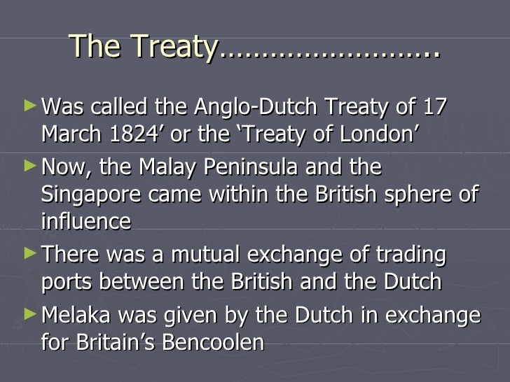 anglo dutch trinity 1824 The anglo-dutch treaty of 1824, also known as the treaty of london, was a treaty signed between the united kingdom and the netherlands in london on 17 march.