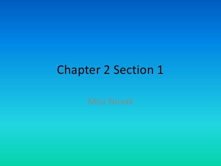 Chapter 2 Section 1     Miss Novak