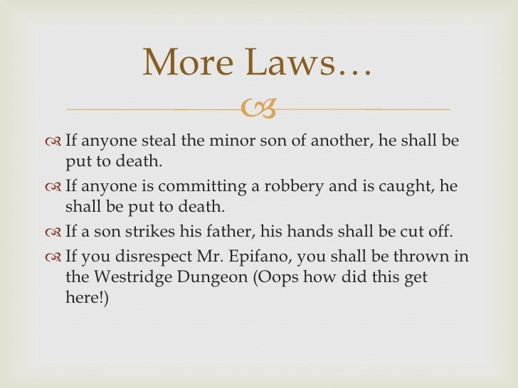 More Laws…                   If anyone steal the minor son of another, he shall be  put to death.&#...
