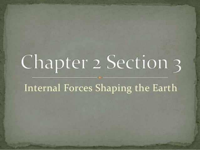 Internal Forces Shaping the Earth