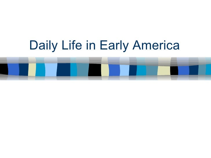 Daily Life in Early America