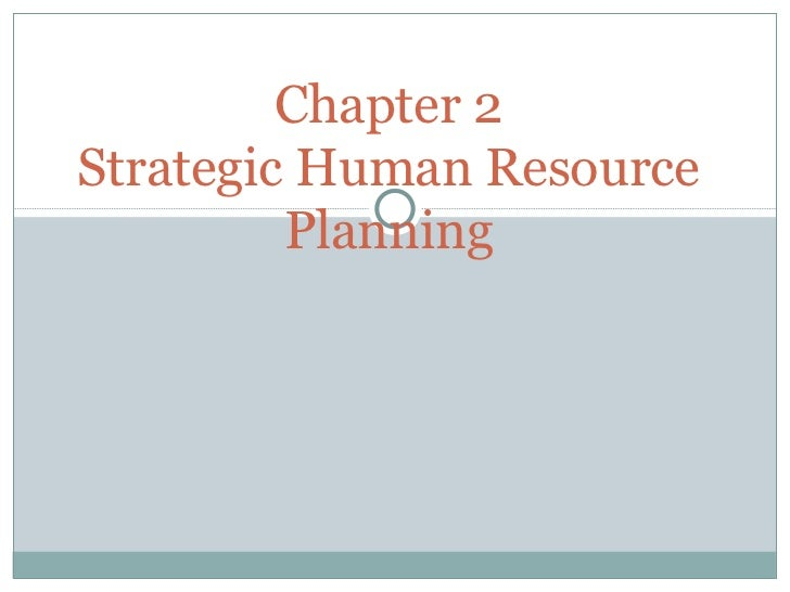 Chapter 2 Strategic Human Resource Planning