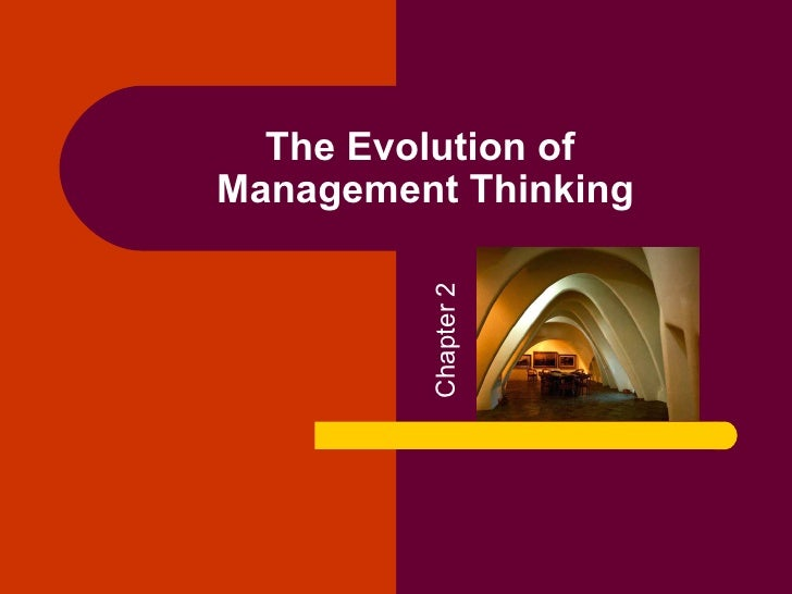 The Evolution ofManagement Thinking         Chapter 2