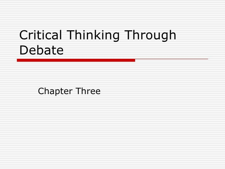Critical Thinking Through Debate Chapter Three