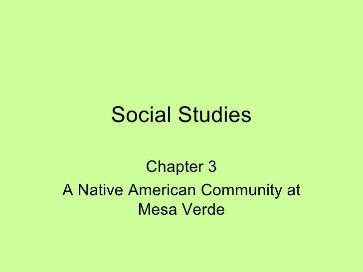 Social Studies Chapter 3 A Native American Community at Mesa Verde