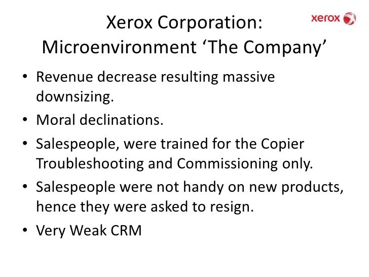 microenvironment and macroenvironment of xerox company Answer to describe the elements of a company's marketing environment and problem 1dc: describe the elements of a microenvironment and macro environment.