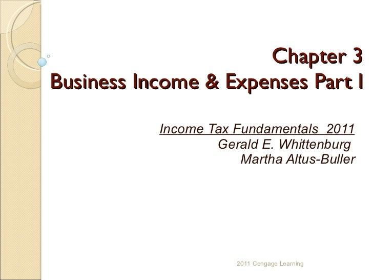 Chapter 3 Business Income & Expenses Part I Income Tax Fundamentals  2011 Gerald E. Whittenburg  Martha Altus-Buller 2011 ...