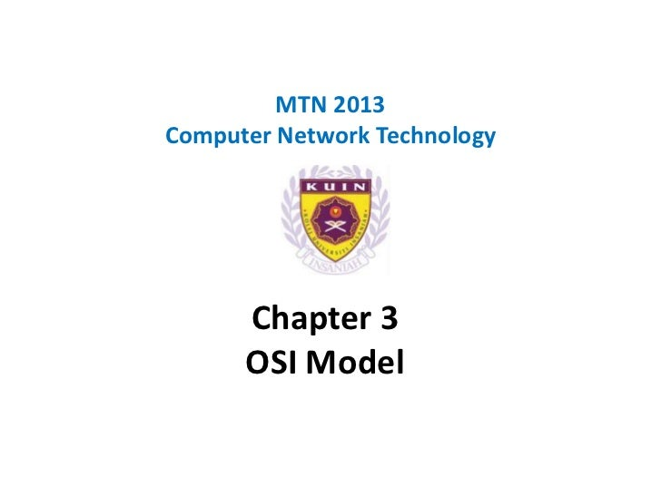 MTN 2013Computer Network Technology      Chapter 3      OSI Model