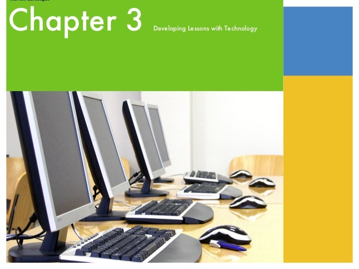 with new technologiesChapter 3               Developing Lessons with Technology