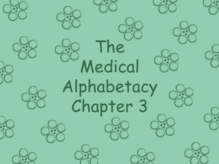 The Medical Alphabetacy - Chapter 3