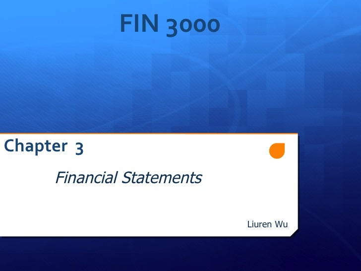 FIN 3000Chapter 3     Financial Statements                            Liuren Wu