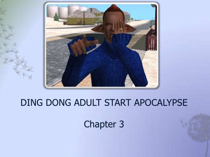 DING DONG ADULT START APOCALYPSE            Chapter 3