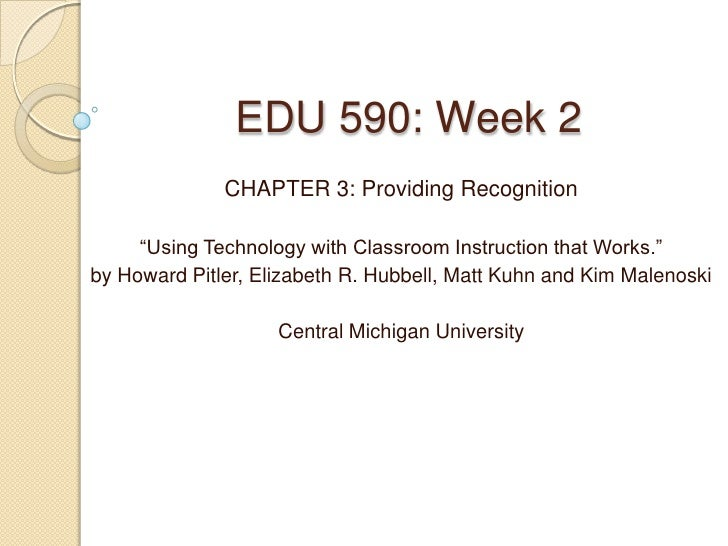 """EDU 590: Week 2              CHAPTER 3: Providing Recognition     """"Using Technology with Classroom Instruction that Works...."""