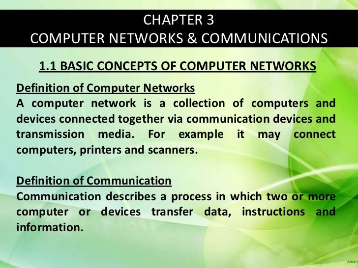 CHAPTER 3  COMPUTER NETWORKS & COMMUNICATIONS   1.1 BASIC CONCEPTS OF COMPUTER NETWORKSDefinition of Computer NetworksA co...