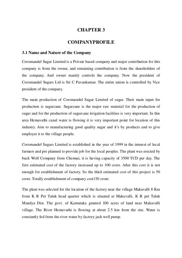 CHAPTER 3                             COMPANYPROFILE3.1 Name and Nature of the CompanyCoromandel Sugar Limited is a Privat...